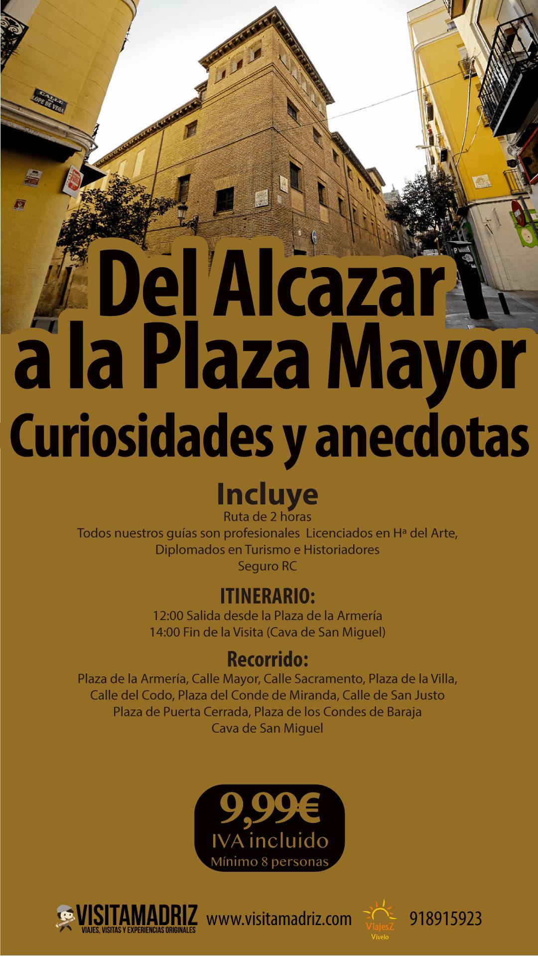 Visita del Alcazar a la Plaza Mayor